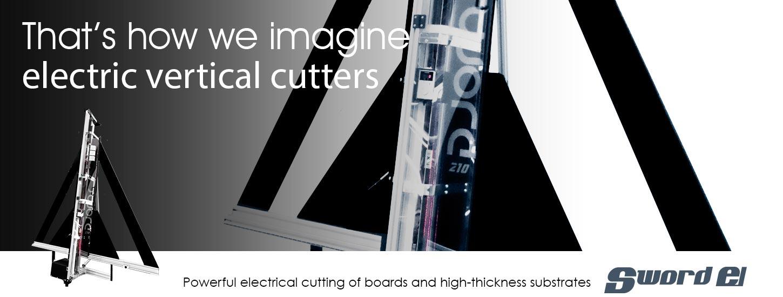 Powerful electrical cutting of boards and high-thickness substrates Taglio elettrico ad alta potenza di pannelli e supporti ad alto spessore